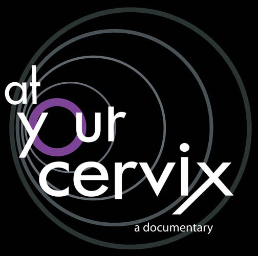 At Your Cervix™